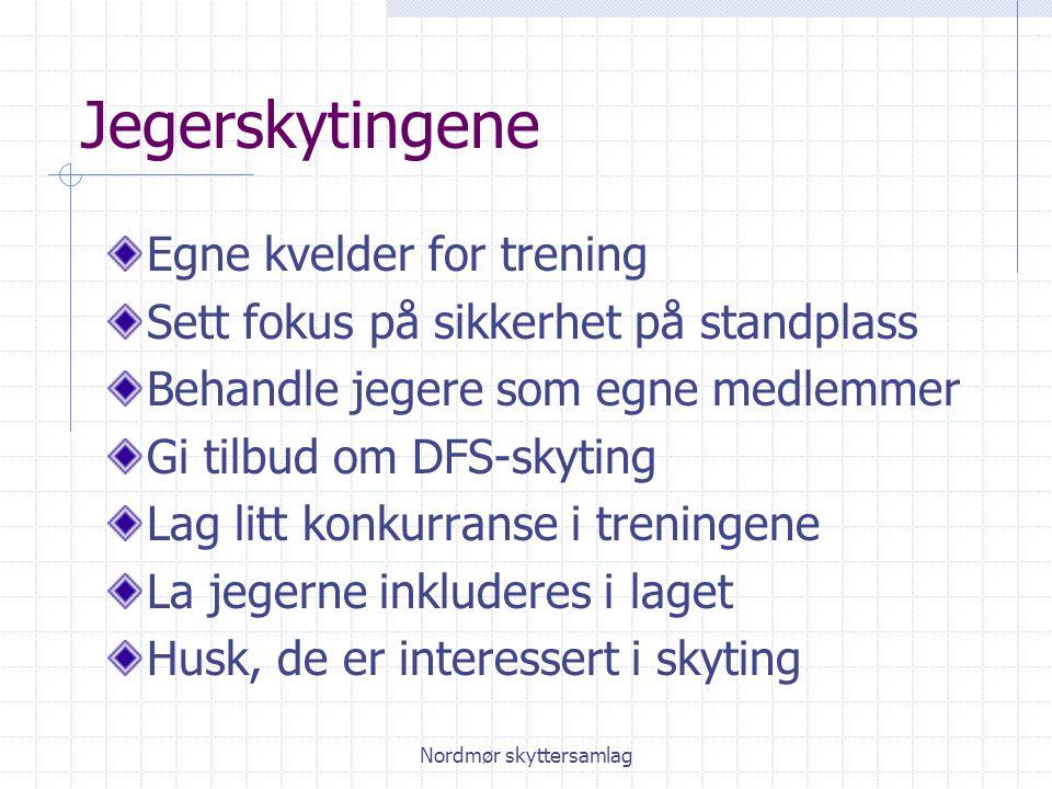 Nordmør skyttersamlag Jegerskytingene Egne kvelder for trening Sett fokus på sikkerhet på standplass Behandle jegere som egne medlemmer Gi tilbud om D