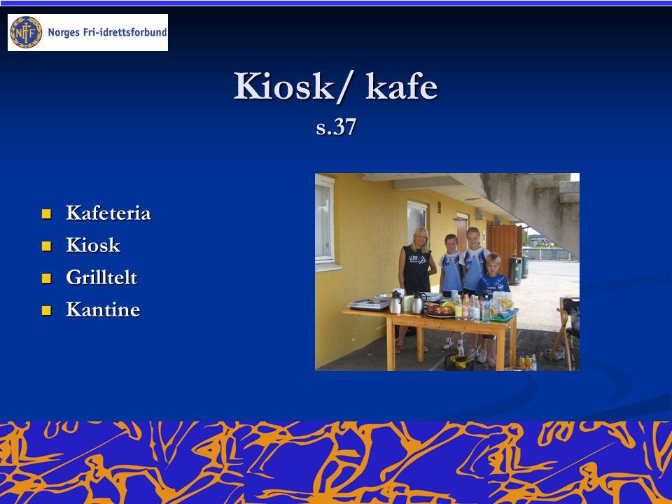 Kiosk/ kafe s.37  Kafeteria  Kiosk  Grilltelt  Kantine