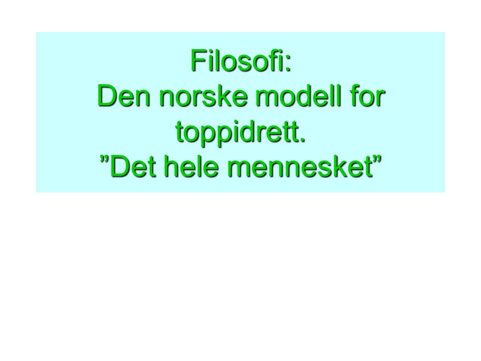 """Filosofi: Den norske modell for toppidrett. """"Det hele mennesket"""""""