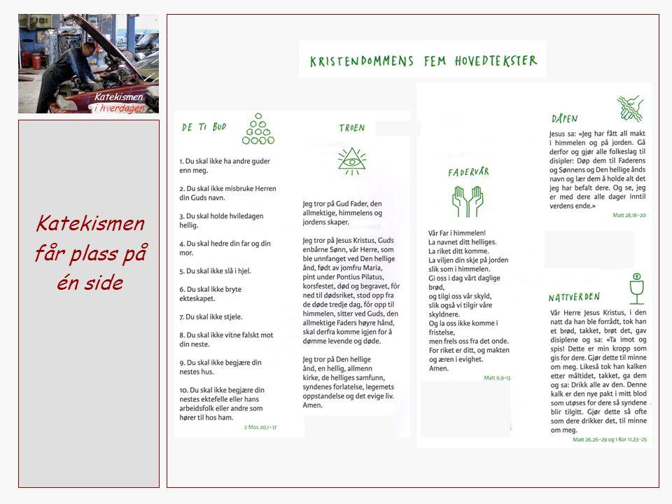 Katekismen er de fem tekstene Resten er hjelpebøker Katekismen i hverdagen Luthers lille katekisme fra 1528 (plakater) og 1531 (bok) - Credo 1976 Hvordan en far på en enkel måte skal lære sin familie… Fra forordet: Når de kan teksten godt, så lær dem etterpå å forstå meningen, så de fatter hva den betyr.