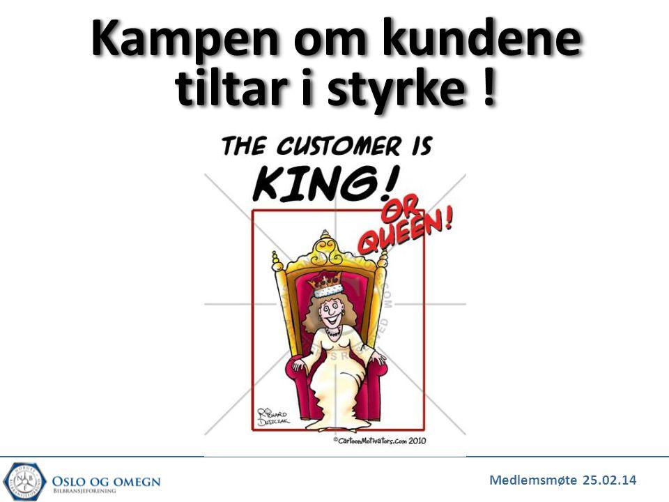 Medlemsmøte 25.02.14 Kampen om kundene tiltar i styrke !