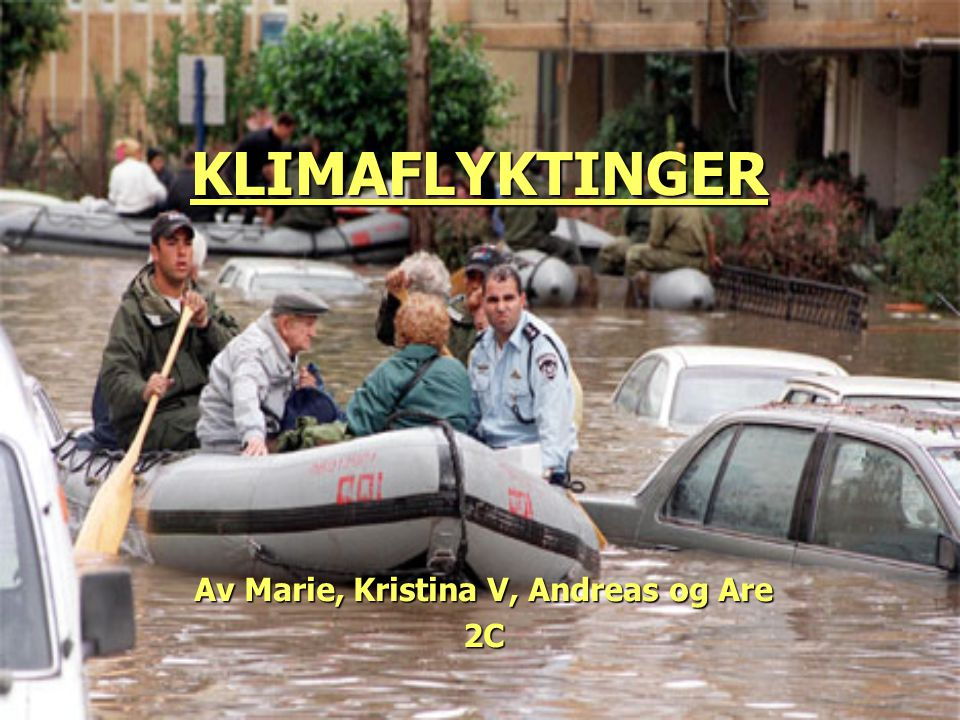 KLIMAFLYKTINGER Av Marie, Kristina V, Andreas og Are 2C