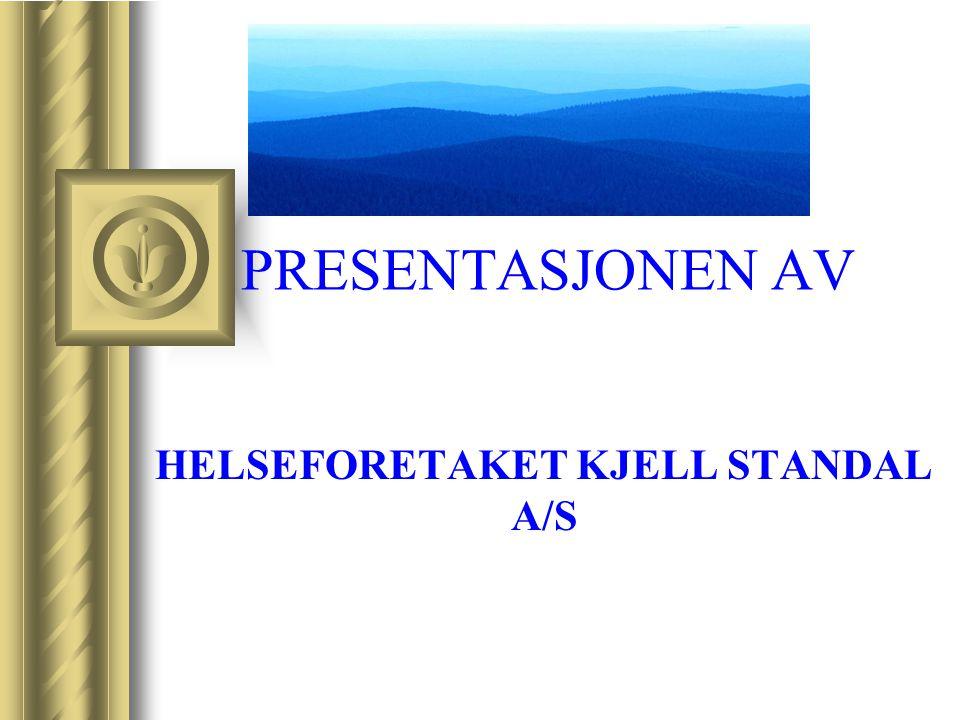 PRESENTASJONEN AV HELSEFORETAKET KJELL STANDAL A/S Grunnpilarer i systemet Kjell Standal A/S Denne presentasjonen vil sannsynligvis føre til diskusjon