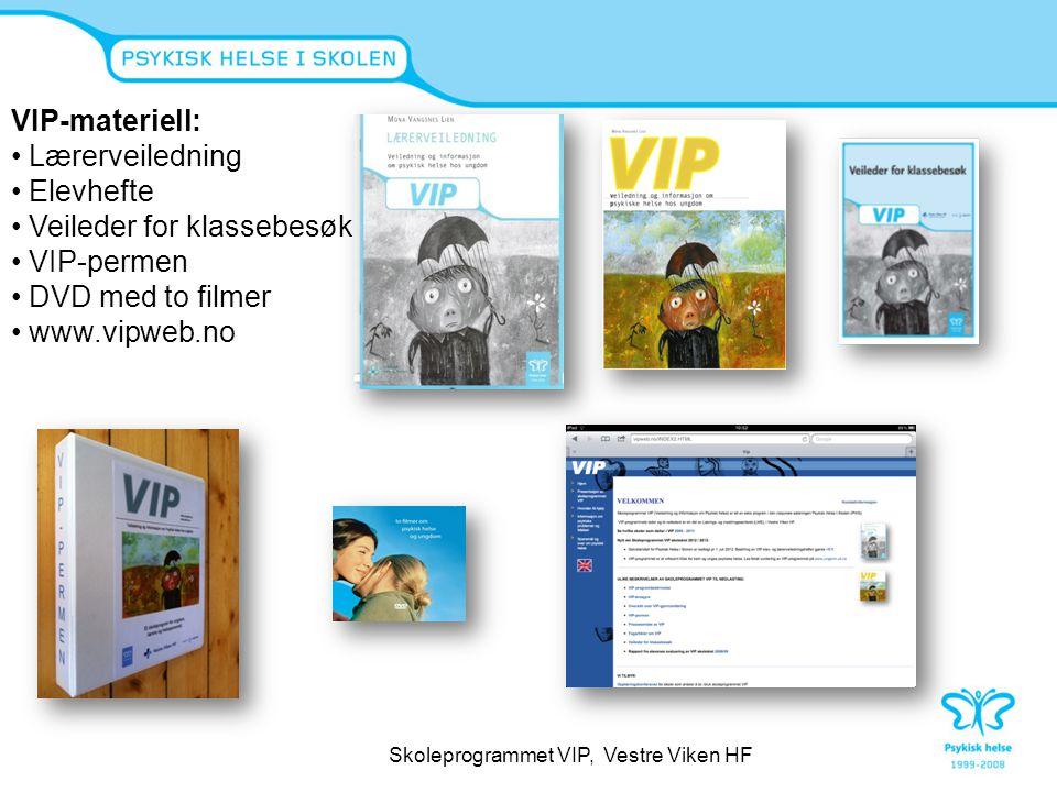 VIP-materiell: • Lærerveiledning • Elevhefte • Veileder for klassebesøk • VIP-permen • DVD med to filmer • www.vipweb.no