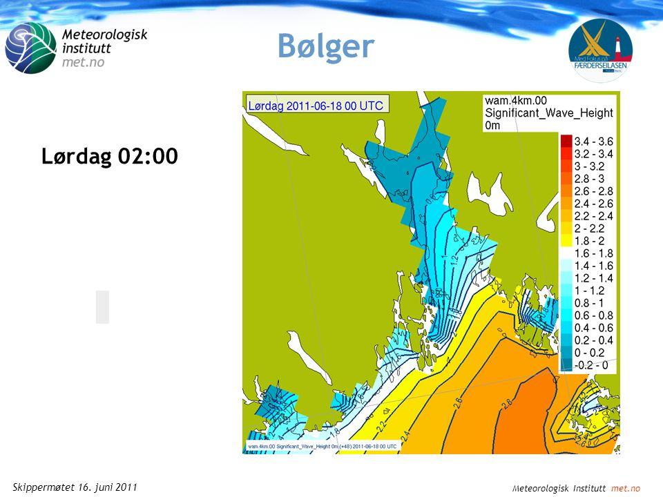 Meteorologisk Institutt met.no Skippermøtet 16. juni 2011 Bølger … og står på Lørdag 00:00
