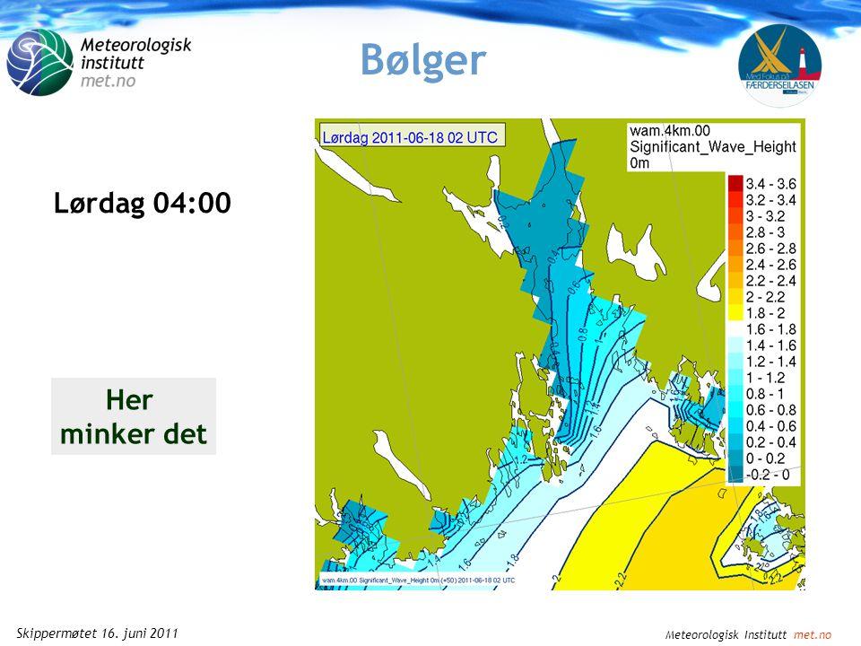 Meteorologisk Institutt met.no Skippermøtet 16. juni 2011 Bølger Lørdag 02:00