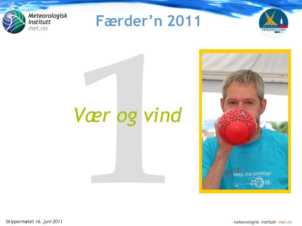 Meteorologisk Institutt met.no Skippermøtet 16. juni 2011 Og hva sa yr.no.