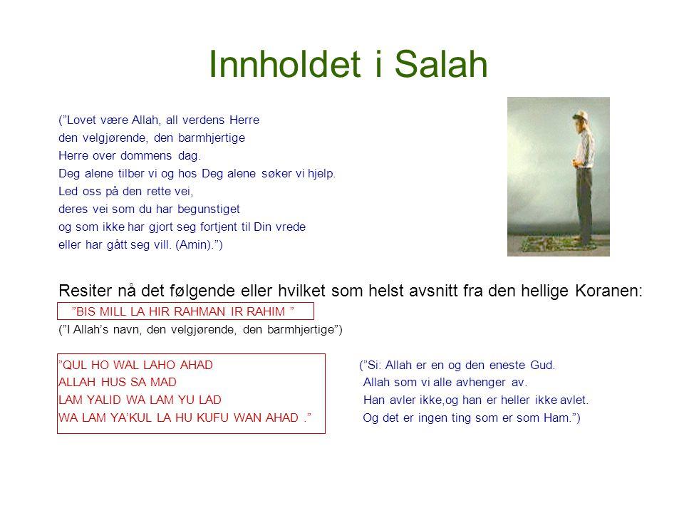 """Innholdet i Salah (""""Lovet være Allah, all verdens Herre den velgjørende, den barmhjertige Herre over dommens dag. Deg alene tilber vi og hos Deg alene"""