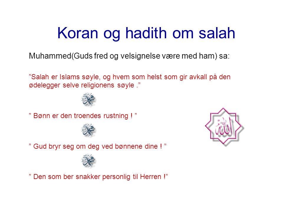 """Koran og hadith om salah Muhammed(Guds fred og velsignelse være med ham) sa: """"Salah er Islams søyle, og hvem som helst som gir avkall på den ødelegger"""