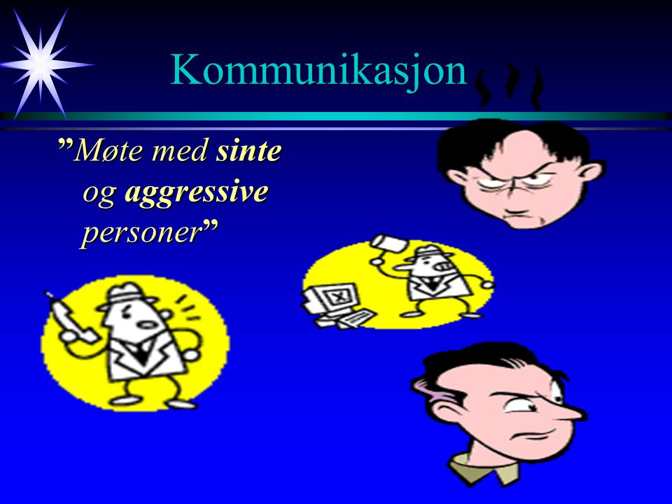 Kommunikasjon Møte med sinte og aggressive personer