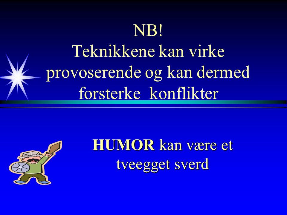 """Teknikker - FERDIGHETER 4 Hakk i platen 4 Kompromiss 4 Negativ selvhevding 4 """"Talking up- talking down"""""""