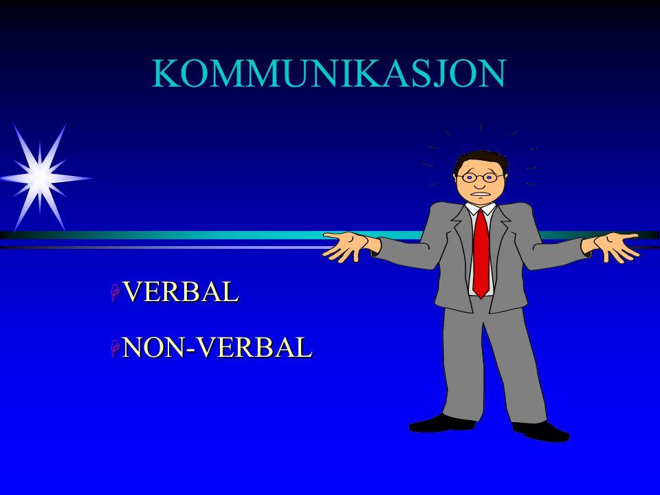 KOMMUNIKASJON H VERBAL H NON-VERBAL