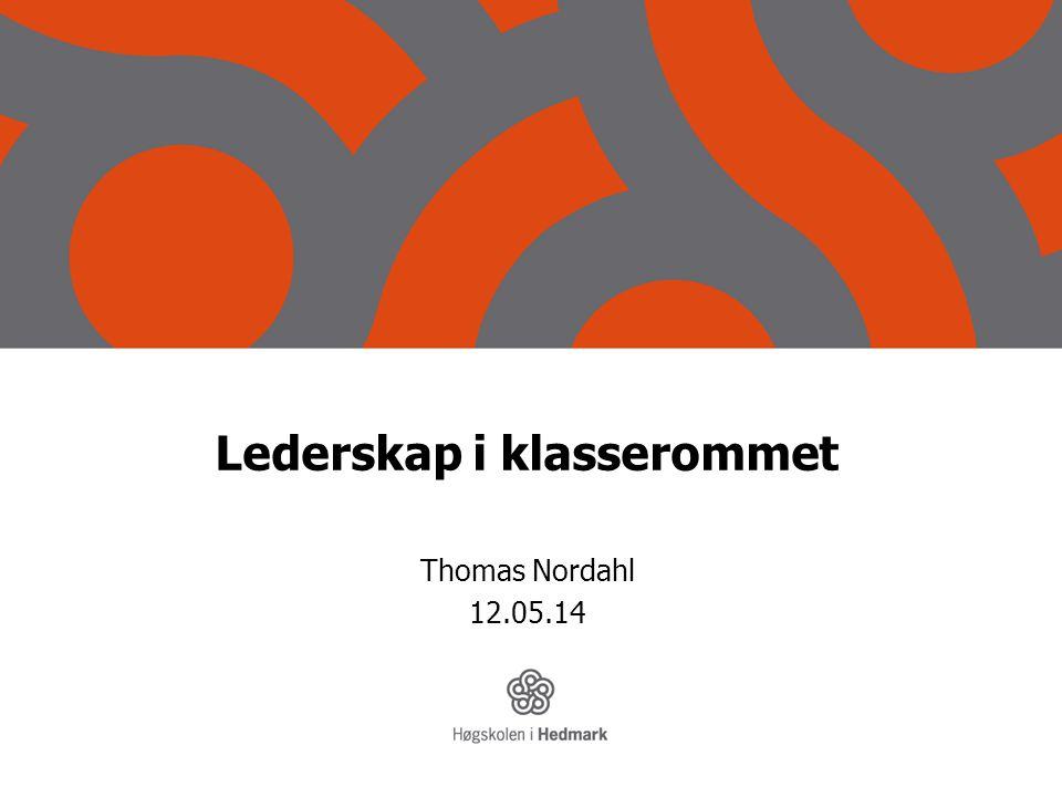 Lederskap i klasserommet Thomas Nordahl 12.05.14