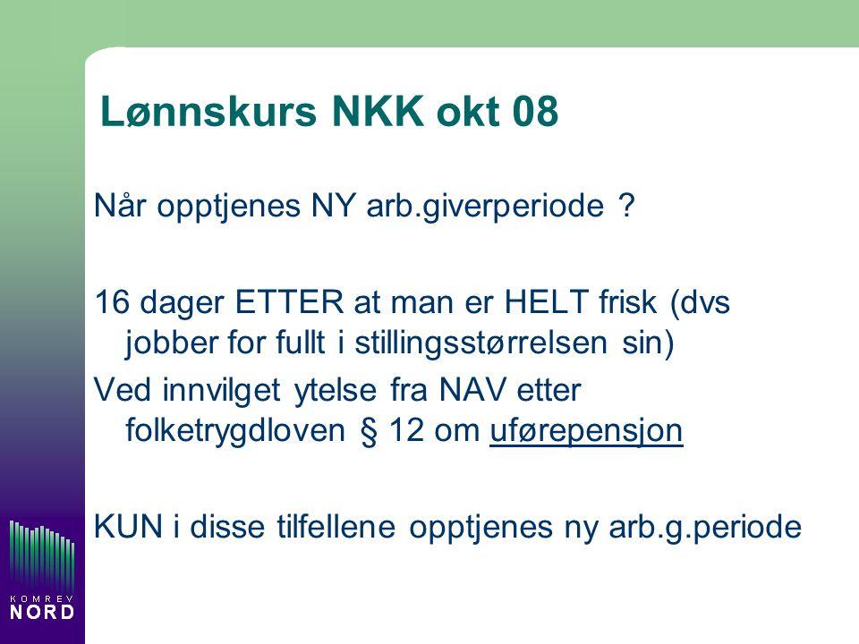 Lønnskurs NKK okt 08 Når opptjenes NY arb.giverperiode .