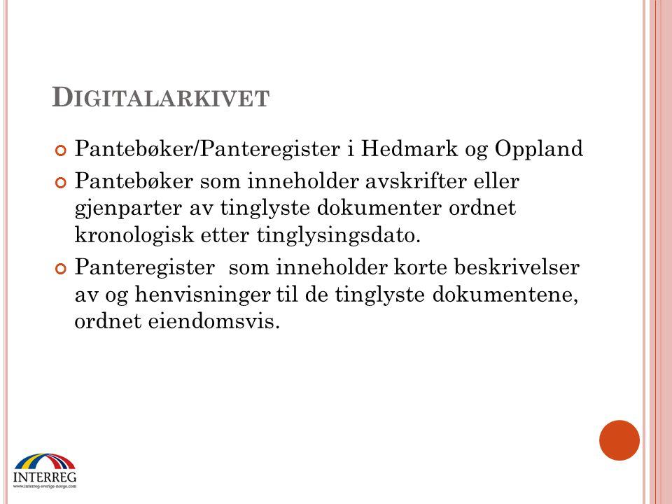 Pantebøker/Panteregister i Hedmark og Oppland Pantebøker som inneholder avskrifter eller gjenparter av tinglyste dokumenter ordnet kronologisk etter t