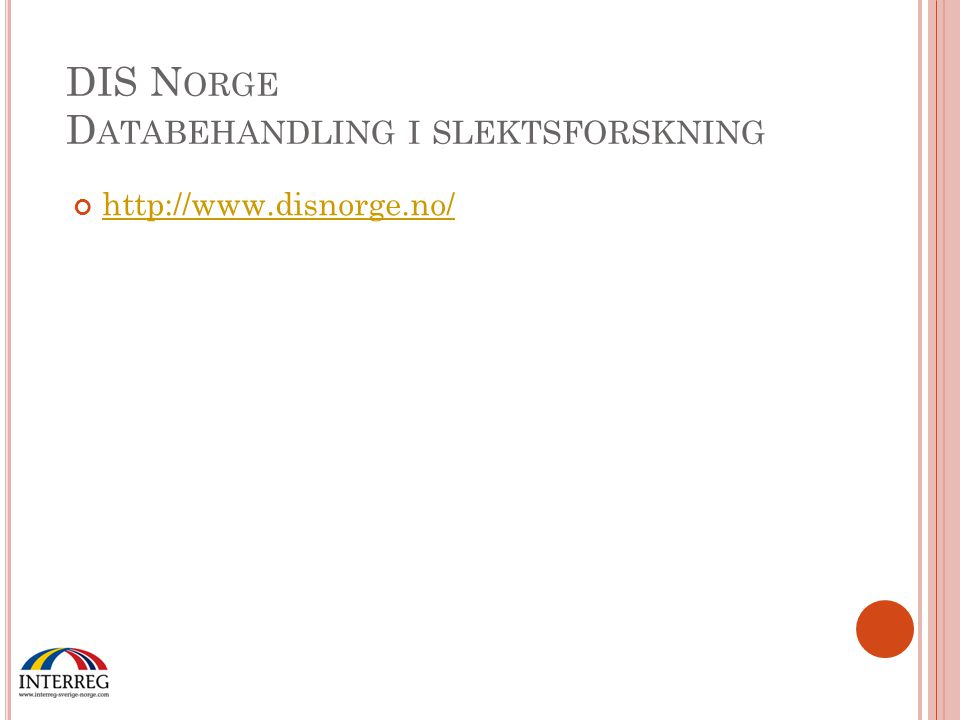 DIS N ORGE D ATABEHANDLING I SLEKTSFORSKNING http://www.disnorge.no/