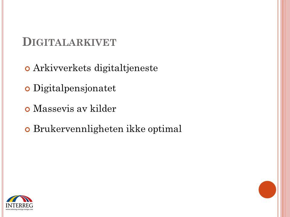 Arkivverkets digitaltjeneste Digitalpensjonatet Massevis av kilder Brukervennligheten ikke optimal D IGITALARKIVET