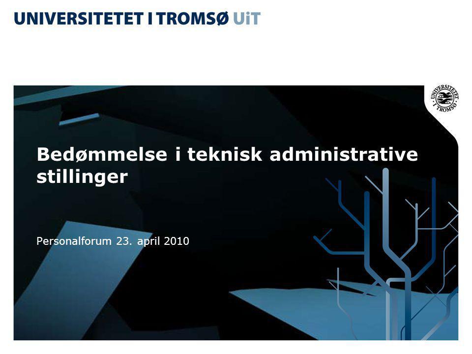 Bedømmelse i teknisk administrative stillinger Personalforum 23. april 2010