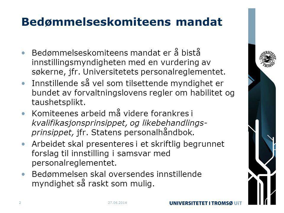 Bedømmelseskomiteens mandat •Bedømmelseskomiteens mandat er å bistå innstillingsmyndigheten med en vurdering av søkerne, jfr. Universitetets personalr