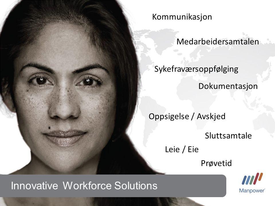 Innovative Workforce Solutions Leie / Eie Prøvetid Medarbeidersamtalen Sykefraværsoppfølging Oppsigelse / Avskjed Sluttsamtale Dokumentasjon Kommunikasjon