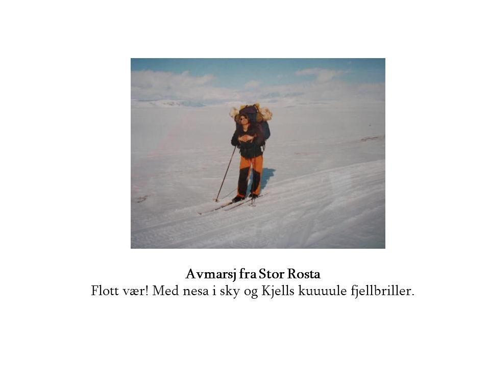 Avmarsj fra Stor Rosta Flott vær! Med nesa i sky og Kjells kuuuule fjellbriller.