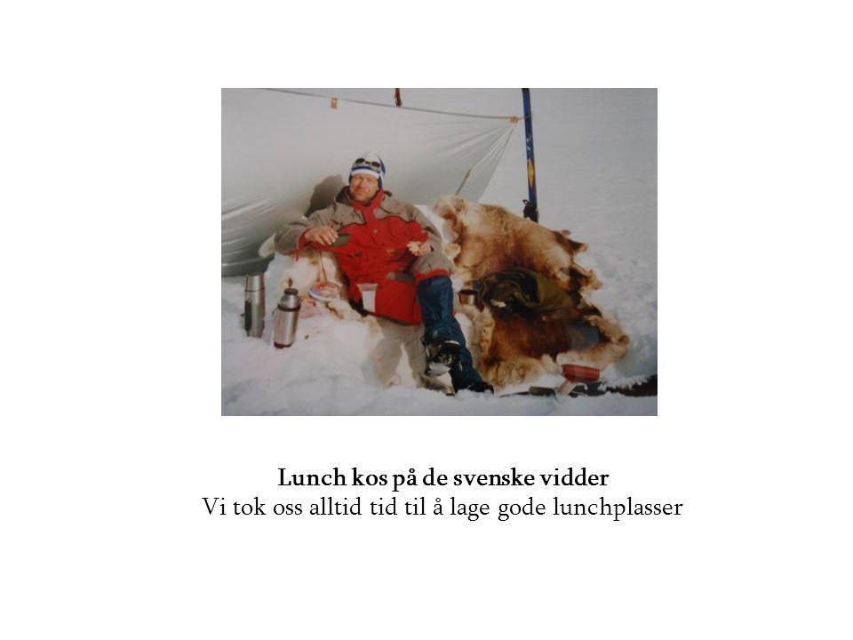 Lunch kos på de svenske vidder Vi tok oss alltid tid til å lage gode lunchplasser