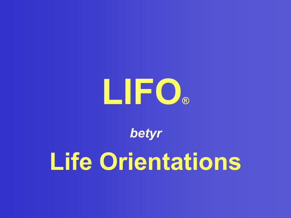 LIFO ® betyr Life Orientations