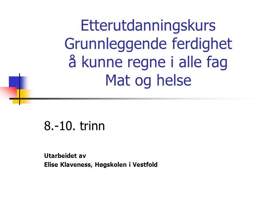 Etterutdanningskurs Grunnleggende ferdighet å kunne regne i alle fag Mat og helse 8.-10.