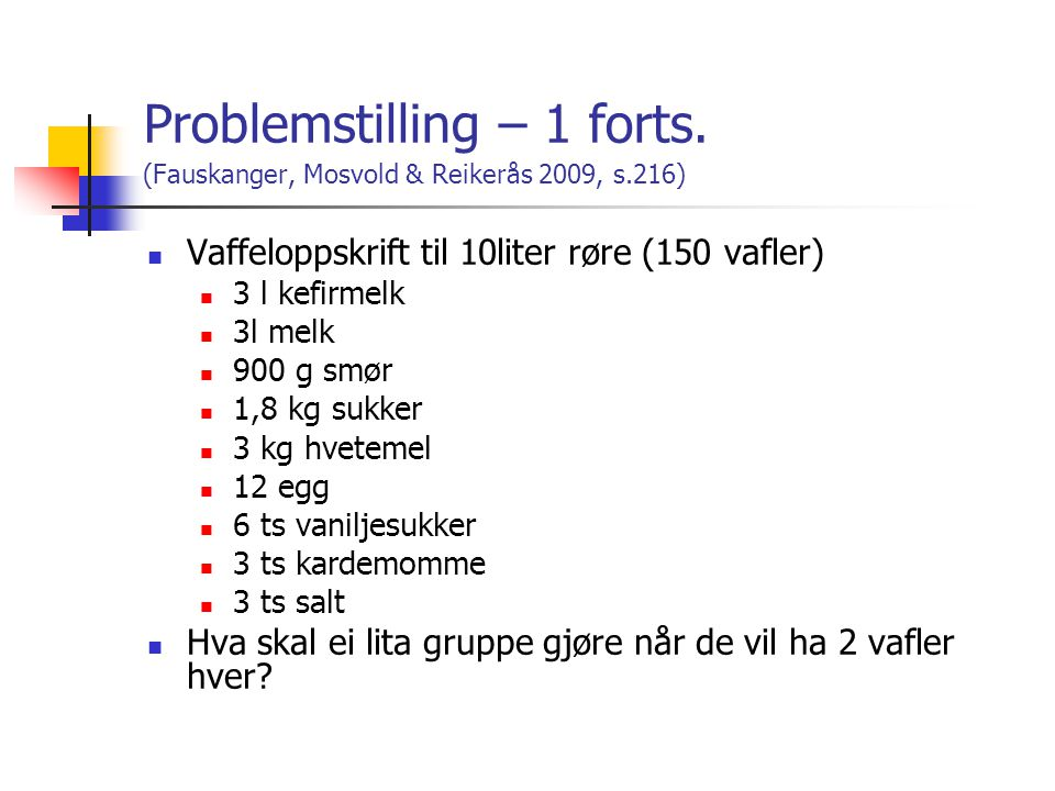 Problemstilling – 1 forts.