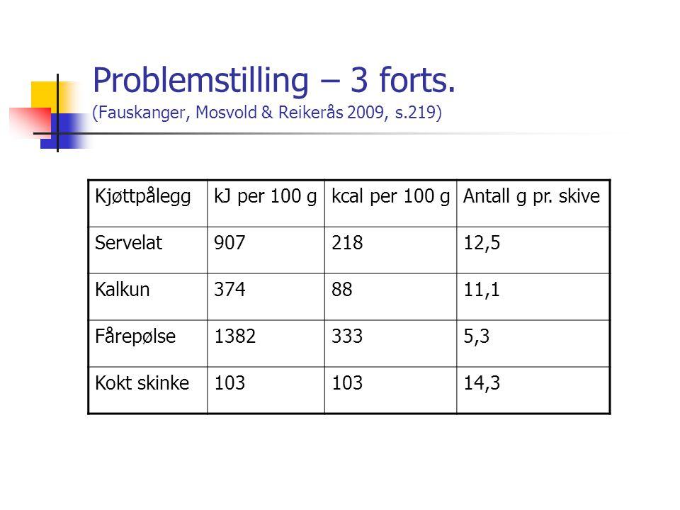 Problemstilling – 3 forts.