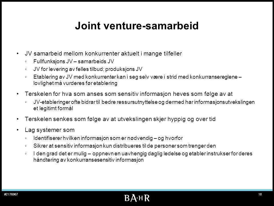 18#2176967 Joint venture-samarbeid •JV samarbeid mellom konkurrenter aktuelt i mange tilfeller ◦Fullfunksjons JV – samarbeids JV ◦JV for levering av f