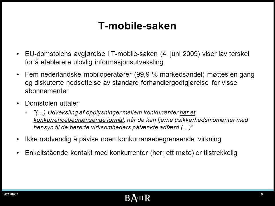 6#2176967 T-mobile-saken •EU-domstolens avgjørelse i T-mobile-saken (4. juni 2009) viser lav terskel for å etablerere ulovlig informasjonsutveksling •