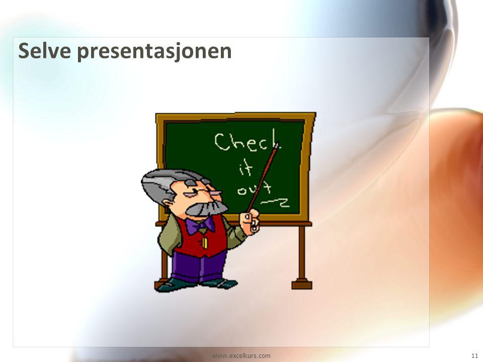 www.excelkurs.com11 Selve presentasjonen