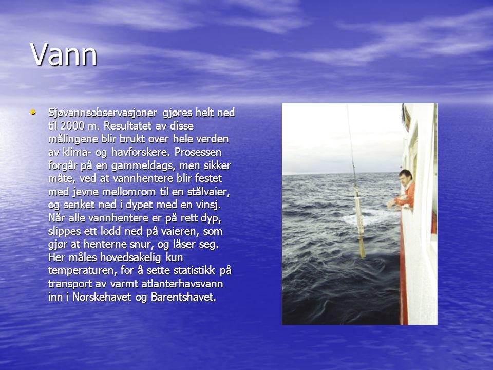 Vann •S•S•S•Sjøvannsobservasjoner gjøres helt ned til 2000 m.