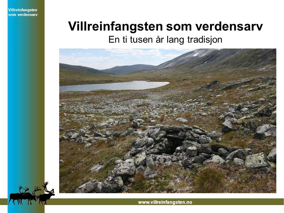 Villreinfangsten som verdensarv En ti tusen år lang tradisjon www.villreinfangsten.no