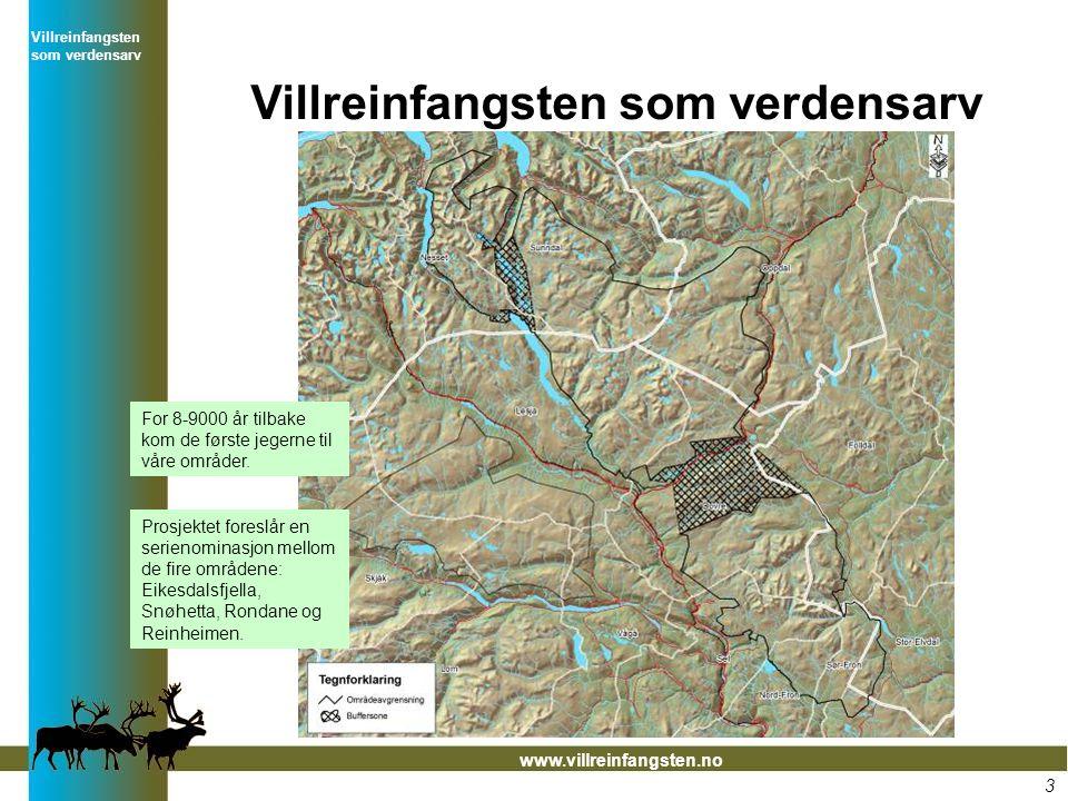 Villreinfangsten som verdensarv www.villreinfangsten.no Villreinfangsten som verdensarv 3 Prosjektet foreslår en serienominasjon mellom de fire områdene: Eikesdalsfjella, Snøhetta, Rondane og Reinheimen.