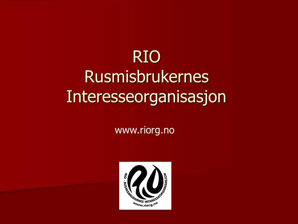 RIO Rusmisbrukernes Interesseorganisasjon www.riorg.no