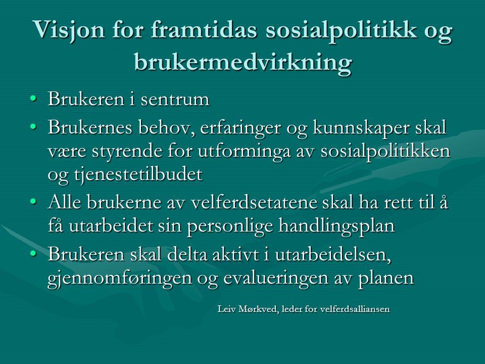 Økt brukermedvirkning •Overføring av makt og innflytelse fra politikere, byråkrater og tjenesteytere til brukeren og brukerorganisasjoner •Finnes denn