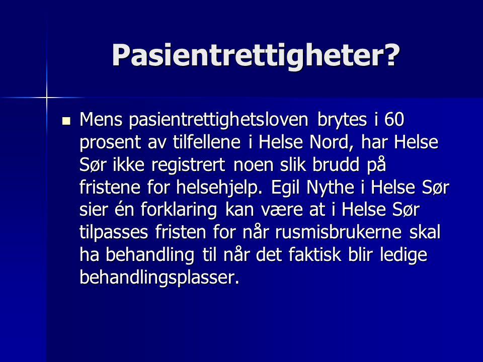 Krise for rushjelp i nord (i Norge). NRK Puls 6.nov. 2006:  Over halvparten av rusmisbrukerne i Nord-Norge som har en lovfestet rett til helsehjelp f