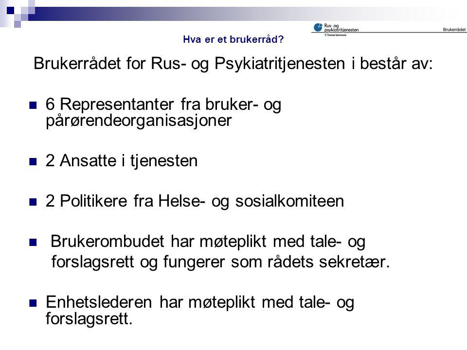 Hva er et BRUKERRÅD? ● Brukerrådet for Rus- og Psykiatritjenesten i Tromsø kommune ● Senter for brukererfaring ● Brukerombud Presentert av RIO – Rusmi