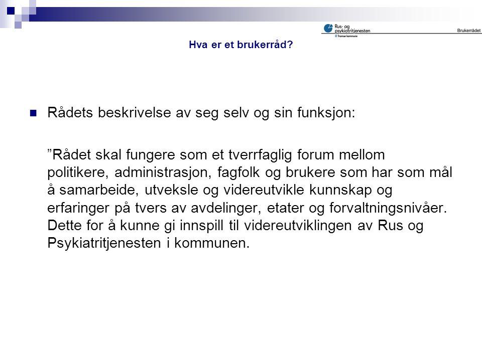  Det er kommunestyret i Tromsø som har bestemt at det skal velges et brukerråd for hver resultatenhet  Rådet har med andre ord en politisk forankrin