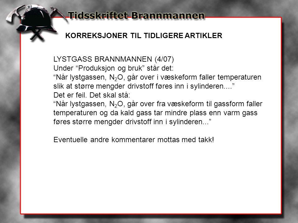 """LYSTGASS BRANNMANNEN (4/07) Under """"Produksjon og bruk"""" står det: """"Når lystgassen, N 2 O, går over i væskeform faller temperaturen slik at større mengd"""