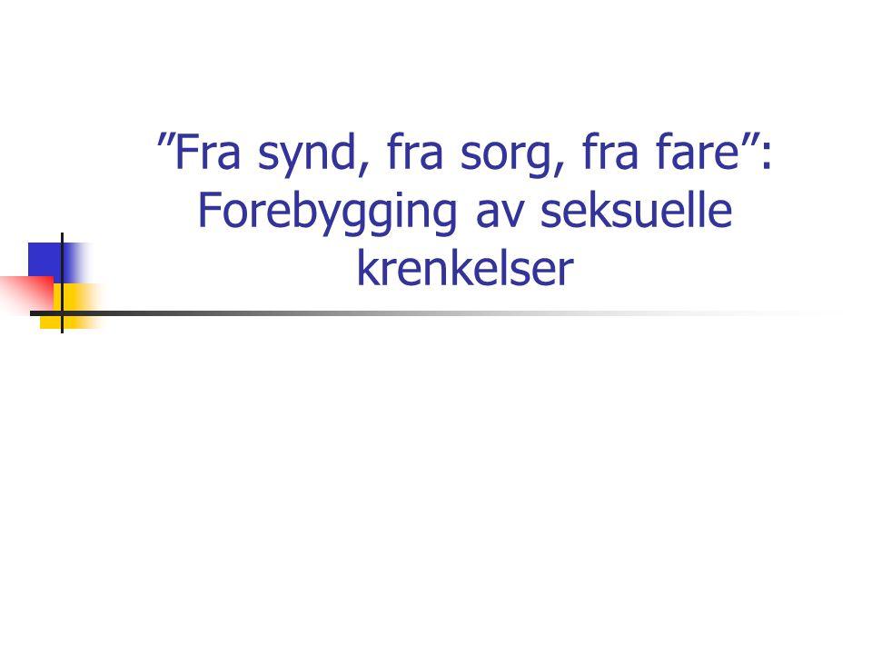 RESTART Reimunn Førsvoll 04.03.2008 Ålgård bedehus: Forebygging av seksuelle krenkelser SAMLIVSBRUDD SEX-TVANG, PROSTITUSJON ETC