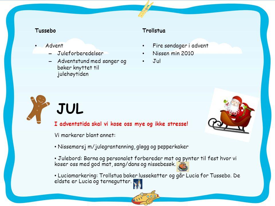 Tussebo • Advent – Juleforberedelser – Adventstund med sanger og bøker knyttet til julehøytiden Trollstua • Fire søndager i advent • Nissen min 2010 •