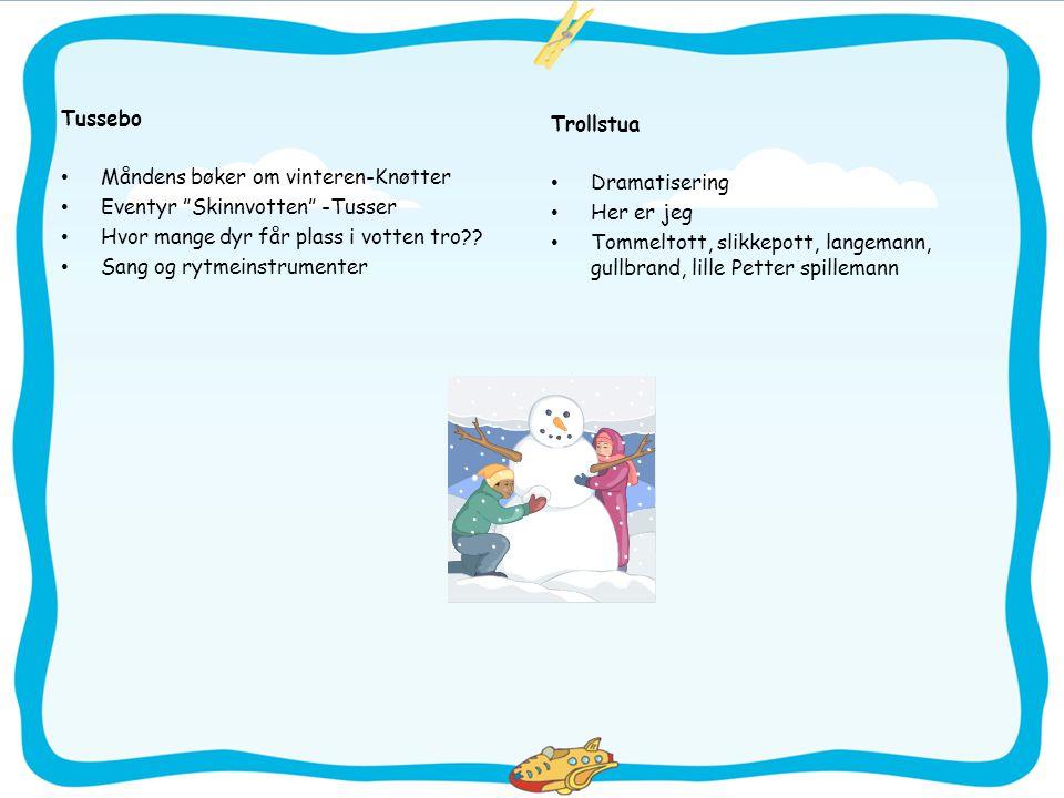 """Tussebo • Måndens bøker om vinteren-Knøtter • Eventyr """"Skinnvotten"""" -Tusser • Hvor mange dyr får plass i votten tro?? • Sang og rytmeinstrumenter Trol"""