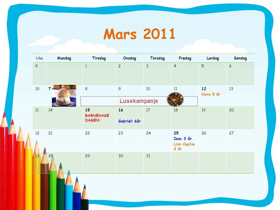 Mars 2011 UkeMandagTirsdagOnsdagTorsdagFredagLørdagSøndag 9123456 10789 1112 Nora 5 år 13 111415 BARNEHAGE DAGEN.