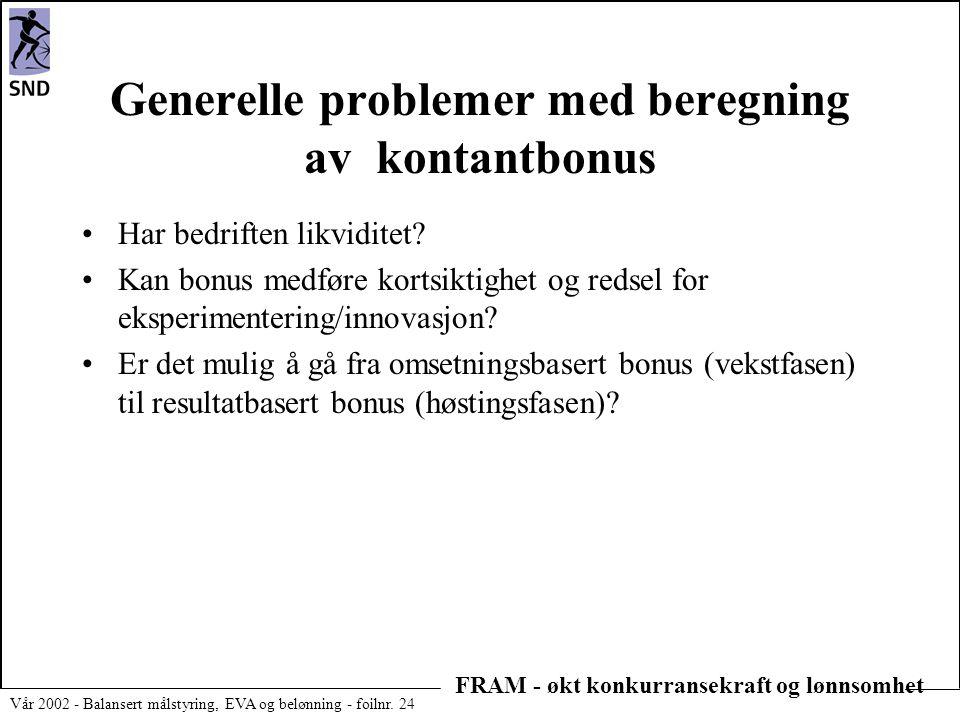 FRAM - økt konkurransekraft og lønnsomhet Vår 2002 - Balansert målstyring, EVA og belønning - foilnr. 24 Generelle problemer med beregning av kontantb