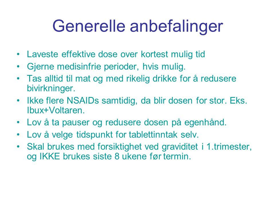 Generelle anbefalinger •Laveste effektive dose over kortest mulig tid •Gjerne medisinfrie perioder, hvis mulig. •Tas alltid til mat og med rikelig dri