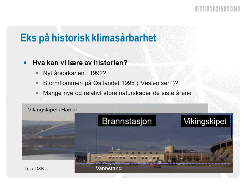 """Eks på historisk klimasårbarhet  Hva kan vi lære av historien?  Nyttårsorkanen i 1992?  Stormflommen på Østlandet 1995 (""""Vesleofsen"""")?  Mange nye"""