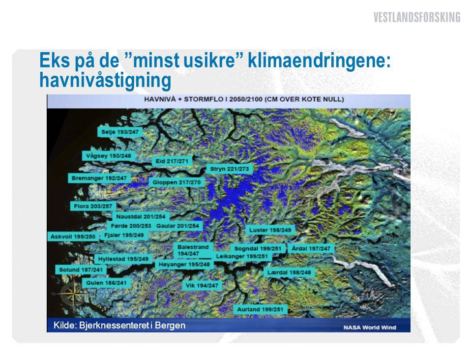 """Eks på de """"minst usikre"""" klimaendringene: havnivåstigning Kilde: Bjerknessenteret for klimaforskning Kilde: Bjerknessenteret i Bergen"""